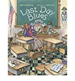 img - for Last Day Blues [ LAST DAY BLUES ] By Danneberg, Julie ( Author )Feb-01-2006 Paperback book / textbook / text book