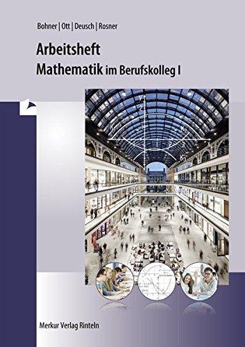 Arbeitsheft - Mathematik im BK I