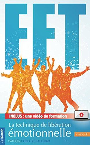 Le petit manuel pratique de l'EFT - Niveau 1 (French Edition)