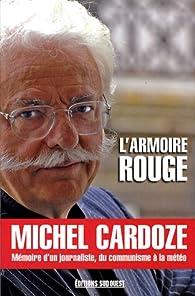 L'Armoire rouge : Mémoires d'un journaliste, du communisme à la météo par Michel Cardoze