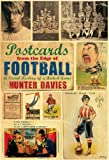 Postcards from the Edge of Football, Hunter Davies, 1845965582