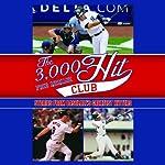 The 3,000 Hit Club: Stories of Baseball's Greatest Hitters | Fred McMane,Stuart Shea