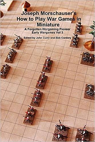 Joseph Morschauser's How to Play War Games in Miniature A