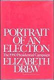 Portrait of an Election, Elizabeth Drew, 0671430343
