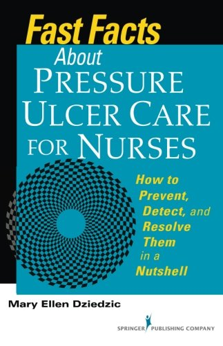 Fast Facts About Pressure Ulcer Care for Nurses: How to Prev