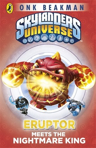 Skylanders Mask of Power: Eruptor Meets the Nightmare King: Book 7 by Onk Beakman (2015-01-01)