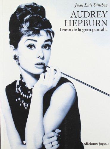 Descargar Libro Audrey Hepburn: Icono De La Gran Pantalla Juan Luis Sánchez