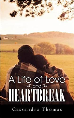 A Life of Love and Heartbreak
