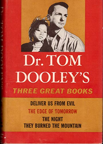 Dr. Tom Dooley'S Three Great Books by Dr. Tom Dooley