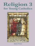 Religion 3 for Young Catholics, The Seton Staff, 160704045X