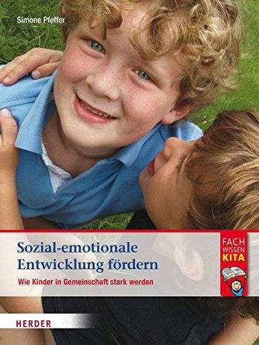 Sozial-emotionale Entwicklung fördern: Wie Kinder in Gemeinschaft stark werden