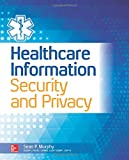 Operational, tested information security and privacy practices for the healthcare environment  Written by an expert in the field with multiple industry certifications, this definitive resource fully addresses information security and privacy consider...