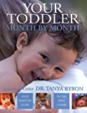Your Toddler Month by Month, Tanya Byron, 0756633605