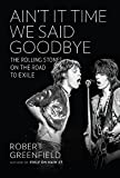img - for Ain't It Time We Said Goodbye: The Rolling Stones on the Road to Exile book / textbook / text book