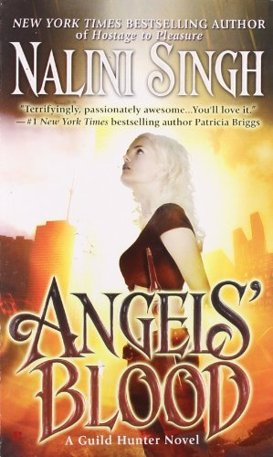 Angels' Blood (Guild Hunter, Book 1) [Nalini Singh] (De Bolsillo)