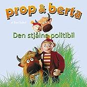 Den stjålne politibil (Prop og Berta) | Bent Solhof