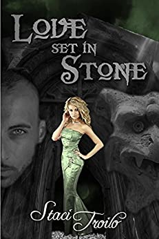 Love Set in Stone by [Troilo, Staci]