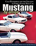img - for Mustang by Design: Gale Halderman and the Creation of Ford's Iconic Pony Car book / textbook / text book