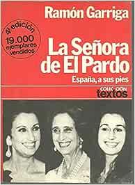LA SEÑORA DE EL PARDO.España a sus pies: Amazon.es: Ramon Garriga, Planeta: Libros