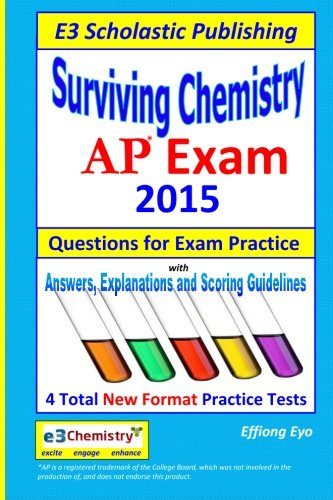 Surviving Chemistry AP Exam - 2015: Questions for Exam Practice.