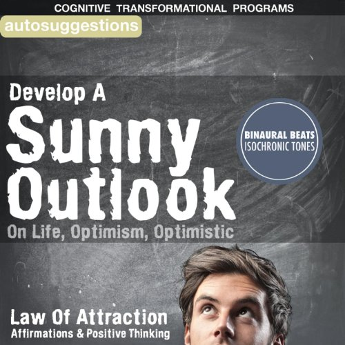 develop-a-sunny-outlook-on-life-optimism-optimistic-autosuggestion-compilation-theta-waves-stream