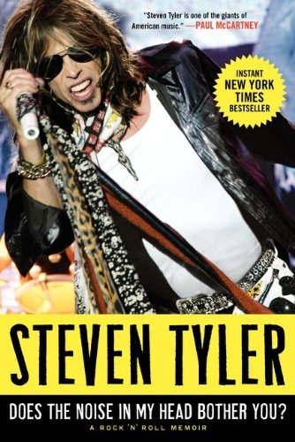 Steven Tyler'sDoes the Noise in My Head Bother You?: A Rock 'n' Roll Memoir [Hardcover]2011 (Steven Tyler Book)
