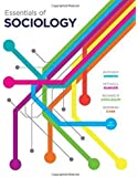 Essentials of Sociology (Fourth Edition) by Giddens, Anthony, Duneier, Mitchell, Appelbaum, Richard P., (2012) Paperback