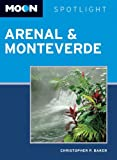 Moon Spotlight Arenal and Monteverde, Christopher P. Baker, 1612387039