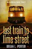 Last Train to Lime Street (Mersey Murder Mysteries Book 6)