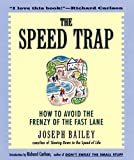 img - for The Speed Trap: How to Avoid the Frenzy of the Fast Lane by Joseph Bailey (1998-12-31) book / textbook / text book