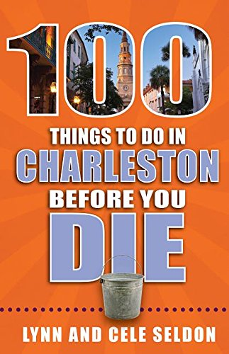 100 Things to Do in Charleston Before You Die (100 Things to Do Before You Die) cover