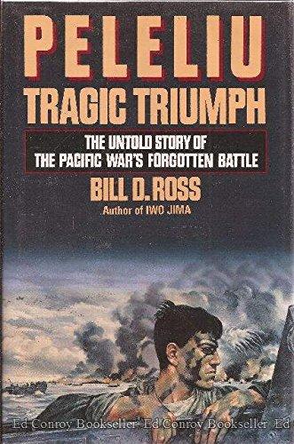Peleliu: Tragic Triumph: The Untold Story of the Pacific War's Forgotten Battle