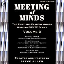 Meeting of Minds, Volume III Radio/TV Program by Steve Allen Narrated by Steve Allen, Murray Matheson, Khigh Scourby,  Dhiegh, Katerine Helmond, Alexander Helmond