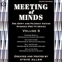 Meeting of Minds, Volume III Radio/TV Program by Steve Allen Narrated by Steve Allen, Murray Matheson, Khigh Scourby,  Dhiegh, Katerine Helmond, Alexander Helmond