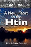 A New Heart for the Htin, Don Durling and Sally Durling, 1463724802