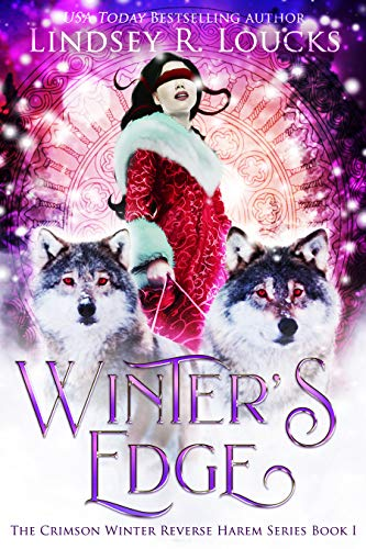 Winter's Edge (The Crimson Winter Reverse Harem Series Book 1) by [Loucks, Lindsey R.]