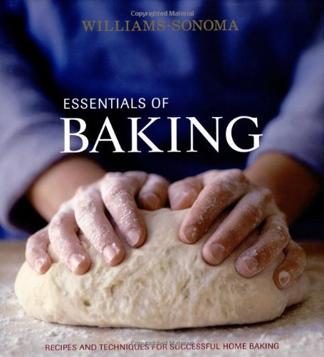Williams-Sonoma Essentials of Baking (Williams Sonoma Baking)
