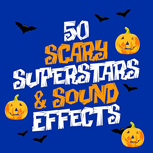 50 Scary Superstars & Sound Effects]()