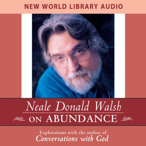 Neale Donald Walsch on Abundance
