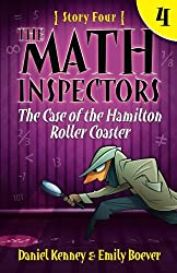 The Math Inspectors 4: The Case of the Hamilton Roller Coaster (Volume 4)