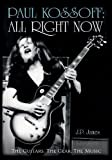 Paul Kossoff: All Right Now: The Guitars, The Gear, The Music