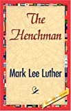 The Henchman, Mark Lee Luther, 142182728X