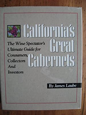 California's Great Cabernets: The Wine Spectator's Ultimate Guide