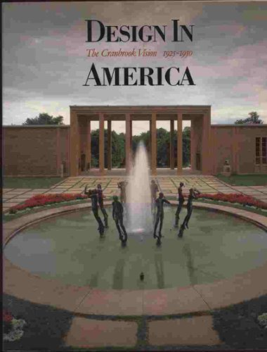 Design in America: The Cranbrook vision, 1925-1950