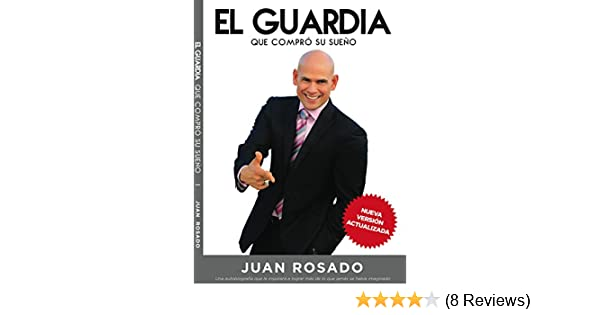 Amazon.com: El Guardia Que Compro Su Sueño. (Spanish Edition) eBook: Juan Rosado: Kindle Store