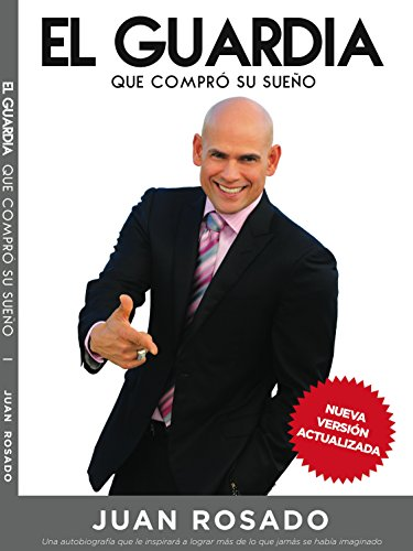 El Guardia Que Compro Su Sueño. (Spanish Edition) by [Rosado, Juan