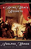 A Dying Man's Regrets, Adolphe Monod, 161010000X