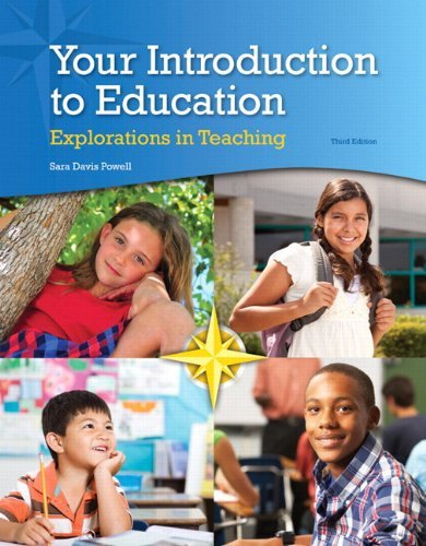Your Introduction to Education: Explorations in Teaching, Enhanced Pearson eText with Loose-Leaf Version -- Access Card Package (3rd Edition) by Sara D. Powell (2014-02-27)