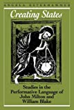 Creating States : Studies in the Performative Language of John Milton and William Blake, Esterhammer, Angela, 1442614943