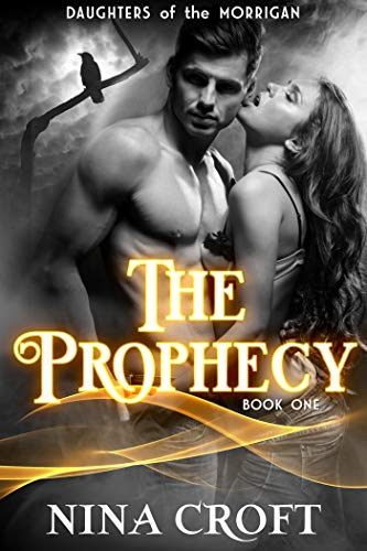 The Prophecy (Daughters of the Morrigan Book 1) by [Croft, Nina]